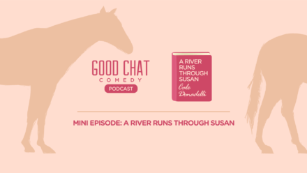 Mini Episode: A River Runs Through Susan