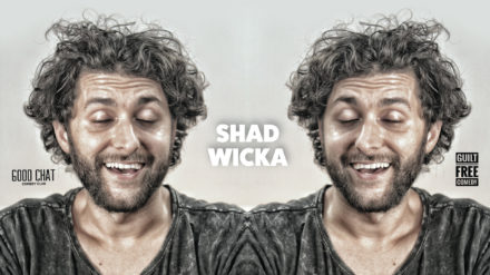 Shad Wicka: Not Great (But Not Sh*t)