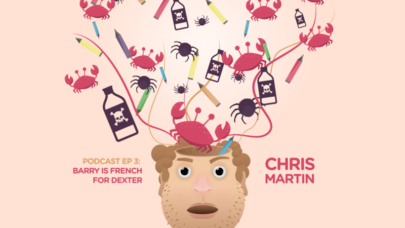 3: Chris Martin – Barry is french for dexter