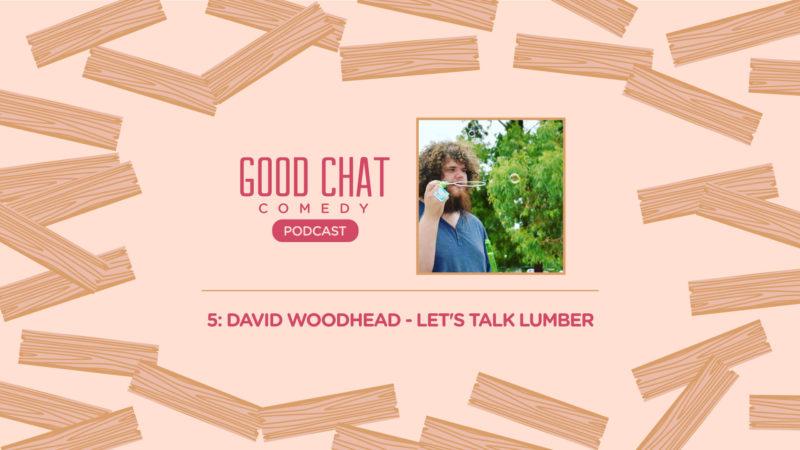 5: David Woodhead – Let's Talk Lumber