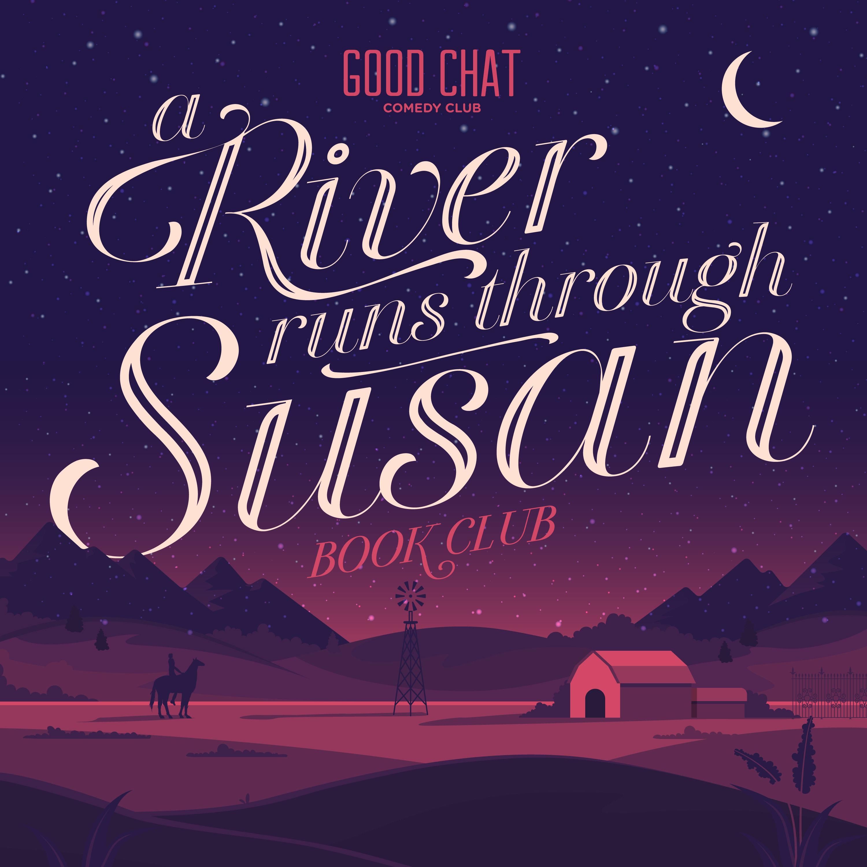 A River Runs Through Susan